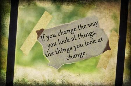 if you change the way you look at things keithpp s