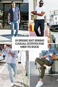 19 Spring 2017 Casual Outfits For Men To Rock - Styleoholic