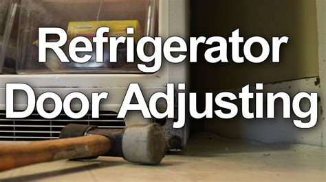 fix  adjust  refrigerator doors    close properly youtube