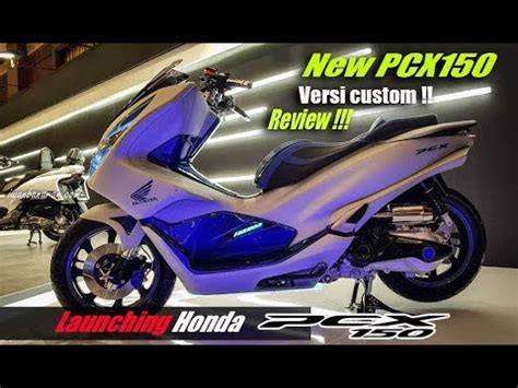 Launching Honda New Pcx 150 2018 Dan Review Versi Modif