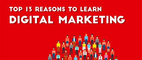 Where To Learn Digital Marketing by 13 Reasons Why You Should Learn Digital Marketing