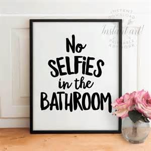funny bathroom wall art printableno selfies in by