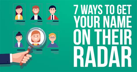 7 Ways To Get Your Name On Their Radar  Smart Agents