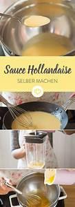 Hollandaise Selber Machen : sauce hollandaise selber machen die 5 besten methoden rezept rezepte saucen sauce ~ Frokenaadalensverden.com Haus und Dekorationen