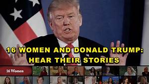 Here Are All SIXTEEN Women Accusers Of Donald Trump In One ...