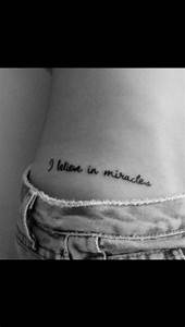 believe, hip tattoo, miracles, quote, tattoo, i believe in ...