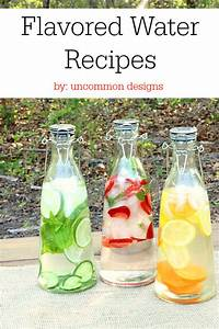 Flavored Water Recipes - Uncommon Designs