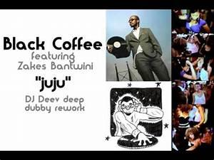 Black Coffee feat. Zakes Bantwini - juju (DJ Deev deep ...