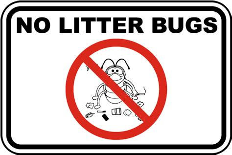 No Litter Bugs Sign By Safetysigncom F2657