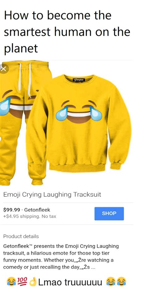 How To Become A Meme - how to become the smartest human on the planet emoji crying laughing tracksuit 9999 getonfleek