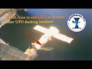 NASA tries ending ISS live streaming after UFO docking ...