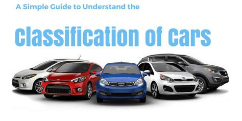 A Simple Guide To Understand The Classification Of Cars