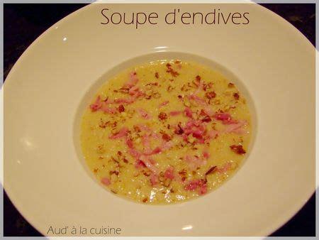 aud a la cuisine soupe d endives aud 224 la cuisine