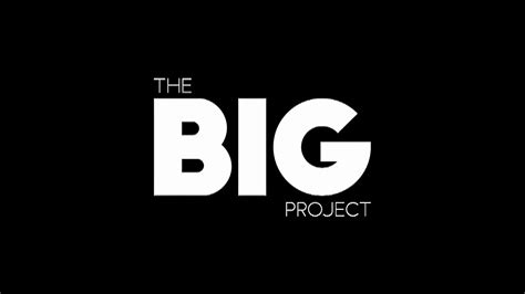 The Big Project Youtube