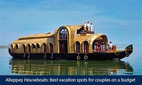 Kerala Boat House For Couples by Alleppey Boat House Best Vacation Spots For Couples On A