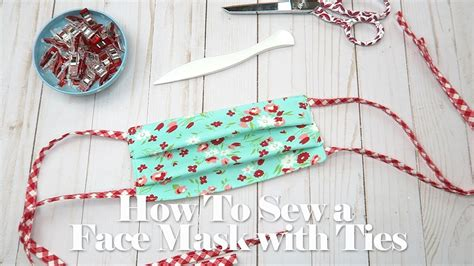 sew  face mask  fabric ties tutorial youtube