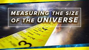 How Do You Measure The Size Of The Universe
