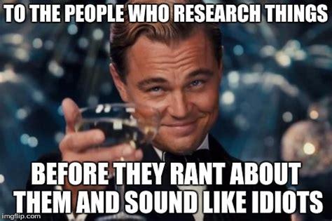 Research Meme - leonardo dicaprio cheers meme imgflip