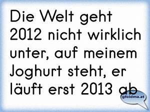 Die Rechnung Ging Nicht Auf : die welt geht 2012 nicht wirklich unter auf meinem joghurt steht er l uft erst 2013 ab ~ Themetempest.com Abrechnung