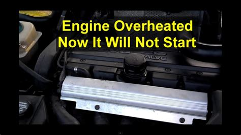 Car Will Not Start After It Overheated, Brief Explanation