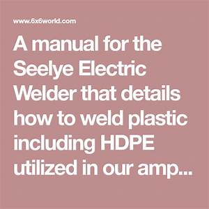 A Manual For The Seelye Electric Welder That Details How