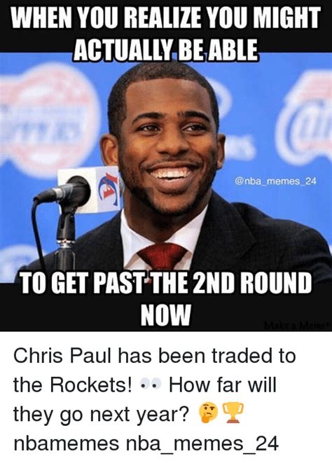 Chris Paul Memes - when you realize you might actually beable memes 24 to get pastthe 2nd round now chris paul has