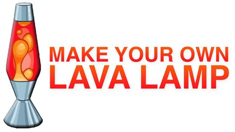 make your own lava l how to make your own lights how to make your own olive l