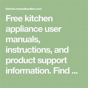 Free Kitchen Appliance User Manuals  Instructions  And