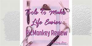 Tools, To, Make, Life, Easier, Picmonkey, Review
