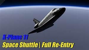 X-Plane 11 Beta - Space Shuttle Endeavour | Full Re-Entry ...