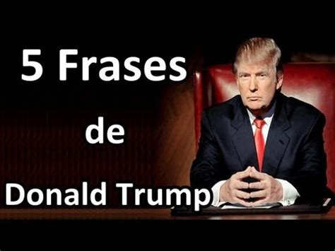El Aprendiz Donald Resumen by 5 Frases De Donald
