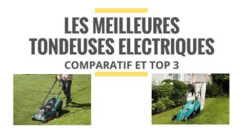 comparatif tondeuse electrique les meilleures tondeuses 224 gazon 233 lectriques comparatif 2019 le juste choix