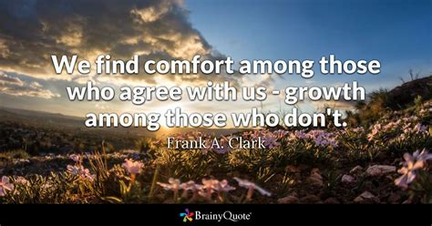 find comfort    agree   growth