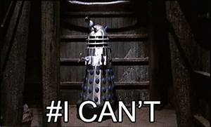 Dalek Can't | Gifs I Find Funny | Pinterest