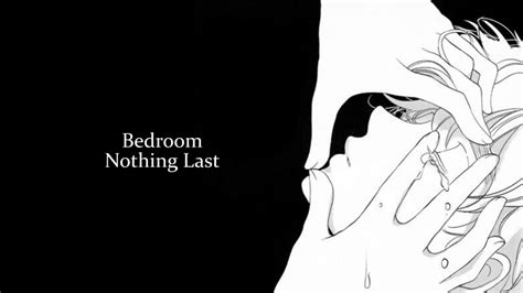 Bedroom Nothing Lasts Letra by Bedroom Nothing Last