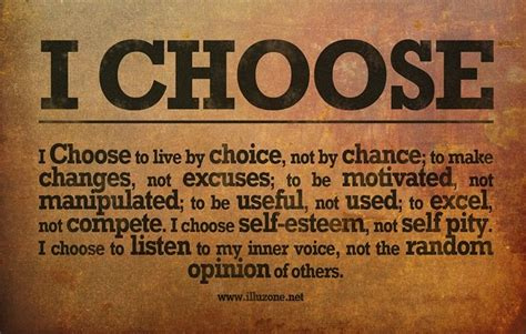how to choose where to live i choose to live by choice not by chance to make changes not excuses to be motivated not