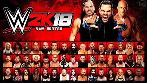 WWE 2K18 - ALL RAW SUPERSTARS - MONDAY NIGHT RAW ROSTERS ...