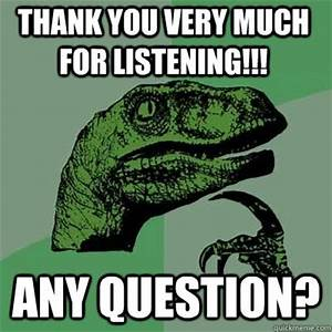 thank you for your listening MEMEs