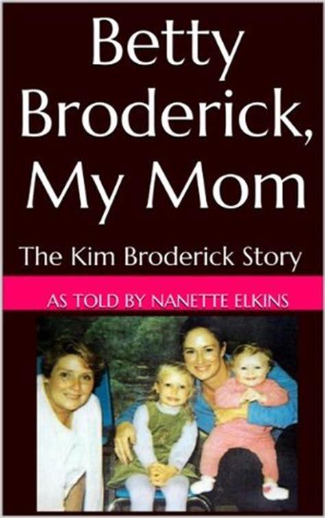 betty broderick  mom  kim broderick story