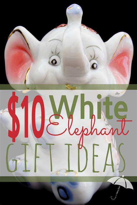 ideas for 10 dollar exchange gift 10 white elephant gift exchange ideas and rainy days