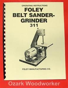 Foley 311 Belt Sander Grinder Instructions  U0026 Parts Manual