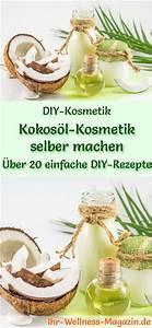 Kräuteröl Selber Machen Rezepte : kokos l kosmetik selber machen 25 rezepte und anleitungen ~ Articles-book.com Haus und Dekorationen