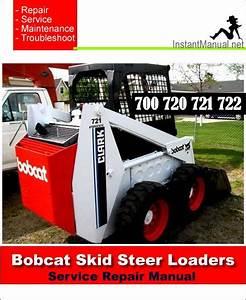 Download Bobcat 700 720 721 722 Skid Steer Loader Service