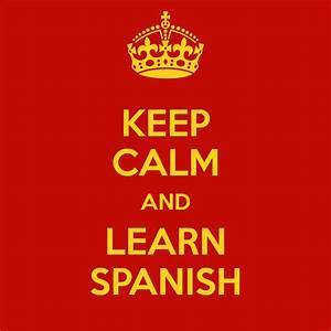 KEEP CALM AND LEARN SPANISH Poster | Al | Keep Calm-o-Matic