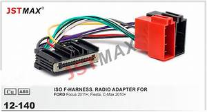 Jstmax12 140 Iso F Harness Radio Adapter For Ford Focus 2011   Fiesta  C Max 2010  Wiring
