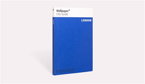 wallpaper city guide london travel phaidon store