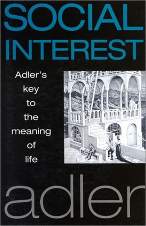 social interest adlers key   meaning  life