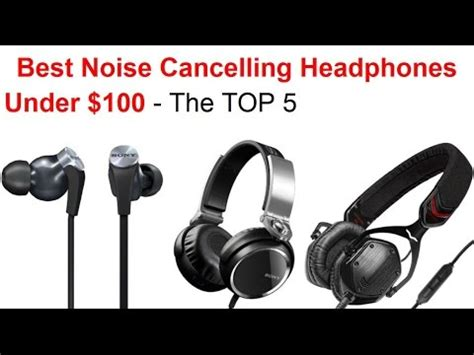 best noise cancelling headphones 100 2018 reviews top 5 youtube