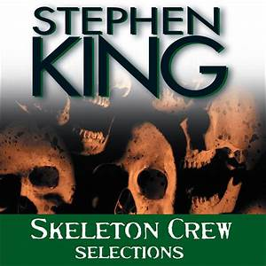 Hear Skeleton Crew (abridged) Audiobook by Stephen King read by Stephen King for just $5 95
