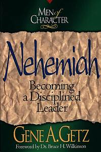 Men of Characte... Nehemiah Leadership Quotes